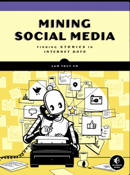 Cover of Mining Social Media: Finding Stories in Internet Data